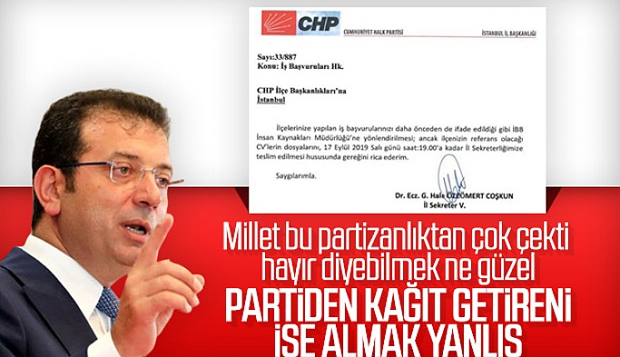 CHP 'li İmamoğlu,CHP İl Başkanlığının işe alım Metodunun benim nazarımda bir itibarı yok!