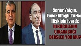 Soner Yalçın, Enver Altaylı-Türkeş ilişkisini yazdı: Ülkücülerin çıkaracağı dersler yok mu?