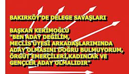 CHP BAKIRKÖY 'DE DELEGE SAVAŞLARI