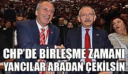 CHP'DE BİRLEŞME ZAMANI,YANCILAR ARADAN...