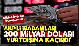 'AKP'li İşadamları 200 Milyar...